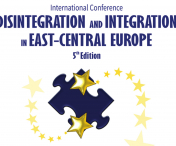 "Cea de-a V-a ediție a conferinței internaționale ""Disintegration and Integration in  East-Central Europe"", găzduită la UBB"